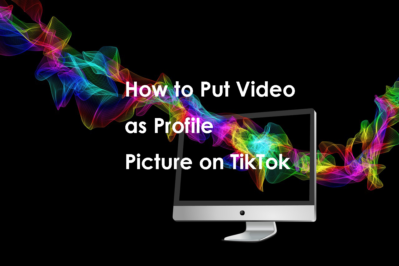How-to-Put-Video-as-Profile-Picture-on-TikTok